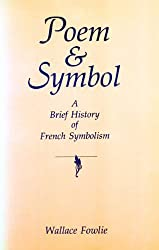 Poem and Symbol: A Brief History of French Symbolism by Wallace Fowlie (1990-06-01)