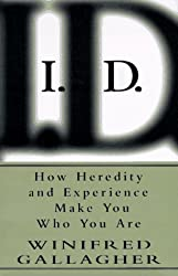 I.D.: How Heredity and Experience Make You Who You Are
