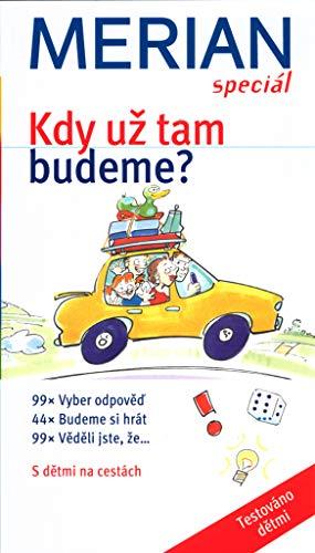 Kdy už tam budeme?: S dětmi na cestách (2004)