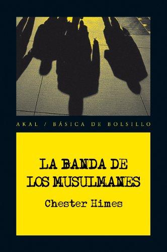 La banda de los Musulmanes (Básica de Bolsillo nº 202) por Chester Himes