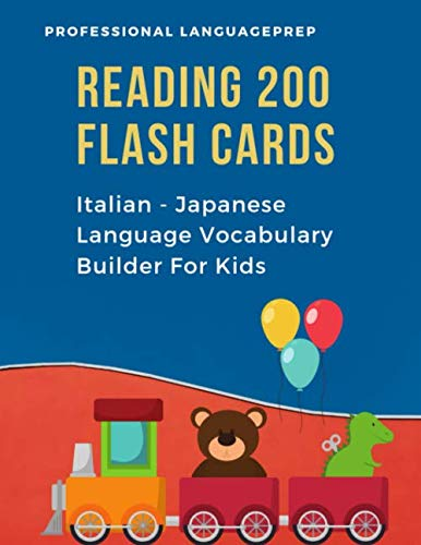 Reading 200 Flash Cards Italian - Japanese Language Vocabulary Builder For  Kids: Practice Basic JLPT N4,N5 Words list activities books to improve