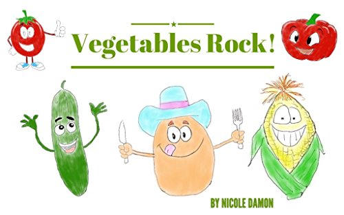 Children's Books: Vegetables Rock! Teach children the benefits of vegetables, illustrated books for kids, preschool learning, bedtime stories: Picture ... reading, picky eaters (English Edition)