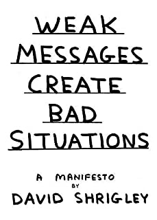 Weak Messages Create Bad Situations: A Manifesto (1782114033) | Amazon Products