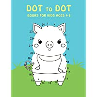 Dot To Dot Books For Kids Ages 4-8: Fun and Challenging Join Connect The Dots Animal