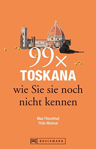 Toskana Schiefer (Toskana Reiseführer: 99 x Toskana wie Sie sie noch nicht kennen - der besondere Reiseführer mit Geheimtipps und Highlights von Florenz, Arezzo oder Pisa.)