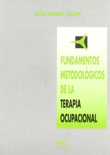 Fundamentos metodológicos de la terapia ocupacional (Psicopedagogia) por Jesús GÓMEZ TOLÓN