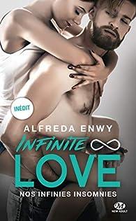 Infinite Love, tome 4 : Nos infinies insomnies par Alfreda Enwy
