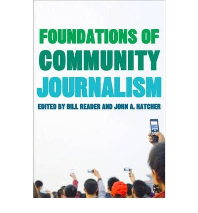 [(Foundations of Community Journalism )] [Author: William H. Reader] [Oct-2011]