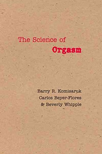 [The Science of Orgasm] (By: Barry R. Komisaruk) [published: January, 2007]