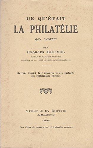 Ce qu'était la philatélie en 1867, par Georges Brunel par Georges Brunel