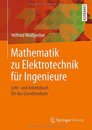 Mathematik zu Elektrotechnik für Ingenieure: Lehr- und Arbeitsbuch für das Grundstudium