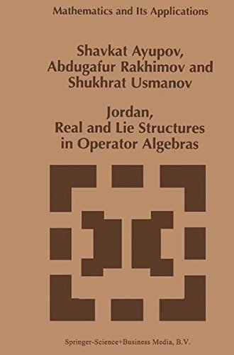 Jordan, Real and Lie Structures in Operator Algebras (Mathematics and Its Applications) by Sh. Ayupov (1997-07-31)