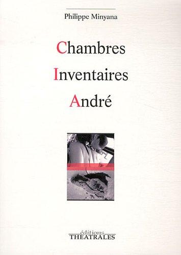 Chambres Inventaires André par Philippe Minyana