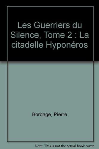 Les Guerriers du Silence, Tome 2 : La citadelle Hyponéros