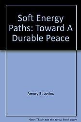 Soft Energy Paths: Toward A Durable Peace