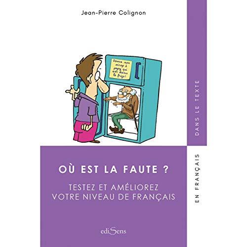 Où est la faute ? : Testez et améliorez votre niveau de français