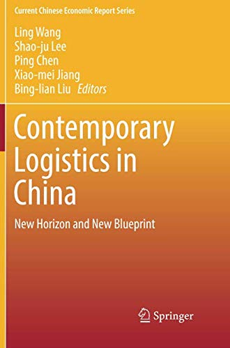 Contemporary Logistics in China: New Horizon and New Blueprint (Current Chinese Economic Report Series) Horizon-lager