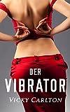 Der Vibrator. Heiße Sexgeschichte (Sex im Büro)
