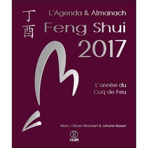 L'Agenda & Almanach Feng Shui 2017 - L'année du Coq de Feu