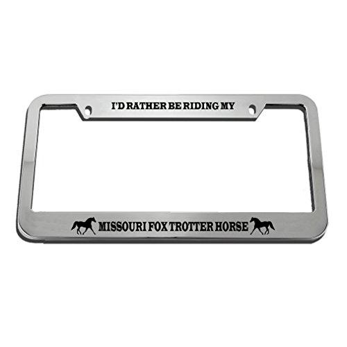 KSLIDS I 'd Riding My Missouri Fox Trotter Pferd Nummernschild Rahmen Tag Halter (License Plate Missouri)