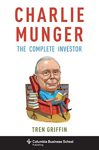 charlie-munger-the-complete-investor-columbia-business-school-publishing