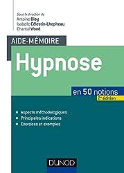 Aide-mémoire - Hypnose - 2e éd. - en 50 notions