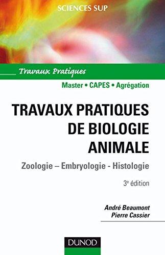 Travaux pratiques de biologie animale - 3me dition - NP