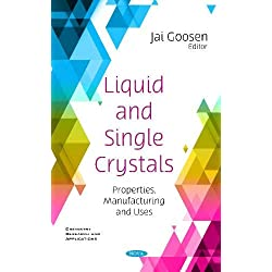 Liquid and Single Crystals: Properties, Manufacturing and Uses