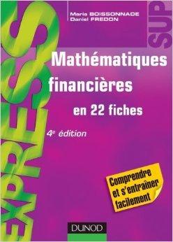 Mathmatiques financires - 4me dition - en 22 fiches de Marie Boissonnade,Daniel Fredon ( 7 mars 2012 )