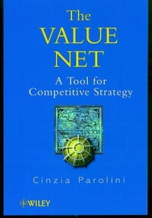 The Value Net: A Tool for Competitive Strategy by Cinzia Parolini (1999-10-14)