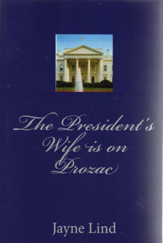 the-presidents-wife-is-on-prozac