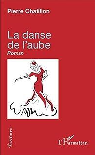 La danse de l'aube par Pierre Chatillon