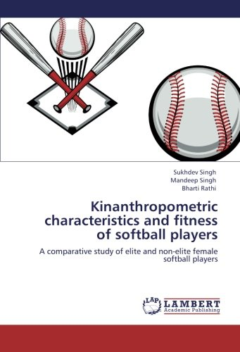 Kinanthropometric characteristics and fitness of softball players: A comparative study of elite and non-elite female softball players (Softball Elite)