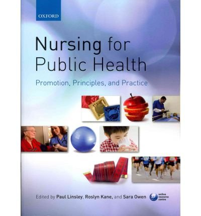 [(Nursing for Public Health: Promotion, Principles and Practice)] [Author: Paul Linsley] published on (April, 2011)