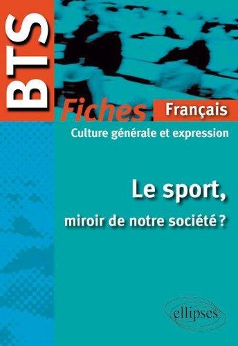 Le Sport Miroir de Notre Société Bts Français-Culture Générale & Expression le Programme en Fiches
