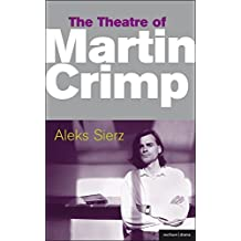 Theatre of Martin Crimp (Plays & Playwrights) (Critical Companions)