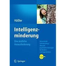Intelligenzminderung: Eine ärztliche Herausforderung (Manuale psychischer Störungen bei Kindern und Jugendlichen)
