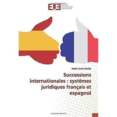 Successions internationales : systèmes juridiques français et espagnol