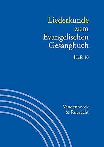 Liederkunde zum Evangelischen Gesangbuch. Heft 16 (Handbuch zum Evangelischen Gesangbuch) (Handbuch Zum Evang.