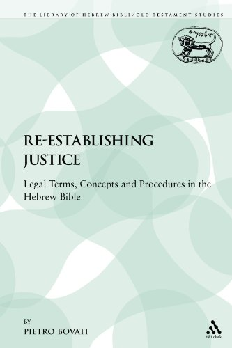 Re-Establishing Justice: Legal Terms, Concepts and Procedures in the Hebrew Bible (The Library of Hebrew Bible/Old Testament Studies/Journal for the Study of the Old Testament Supplement Series)