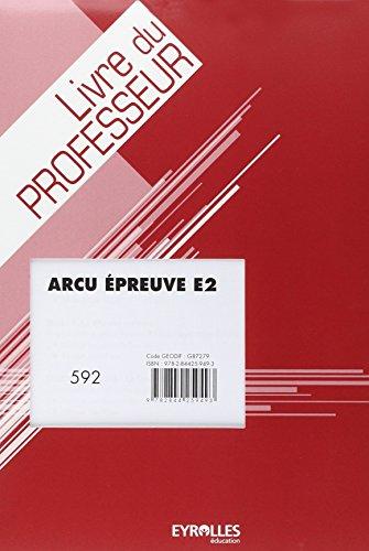 Arcu Epreuve E2 - Sujets d'Examen - Bac Pro - Livre du Professeur