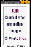 Guide : Comment créer une boutique en ligne Prestashop: Version professionnelle 2016