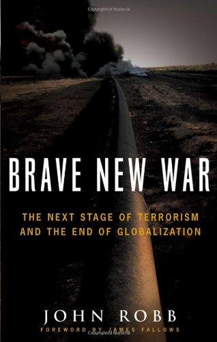 Brave New War: The Next Stage of Terrorism and the End of Globalization: How They Organize and Operate in Iraq and Beyond