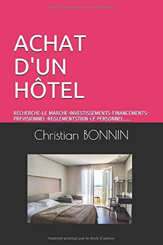 ACHAT D'UN HOTEL: 2°EDITION par Christian BONNIN