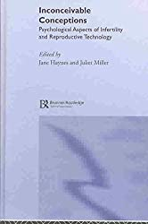 [(Inconceivable Conceptions : Psychological Aspects of Infertility and Reproductive Technology)] [Edited by Juliet Miller ] published on (June, 2003)