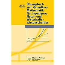 Übungsbuch zum Grundkurs Mathematik für Ingenieure, Natur-und Wirtschaftswissenschaftler (Physica-Lehrbuch) (German Edition)