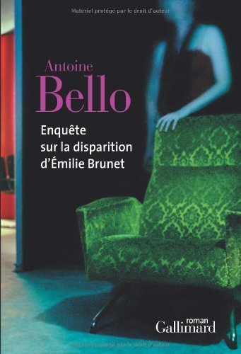 Enqute sur la disparition d'milie Brunet de Bello.Antoine (2010) Broch