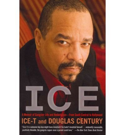 [(Ice: A Memoir of Gangster Life and Redemption-From South Central to Hollywood )] [Author: Ice-T] [Jan-2012]
