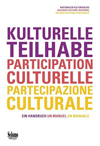 Kulturelle Teilhabe / Participation culturelle / Partecipazione culturale: Ein Handbuch / un manual / un manuale