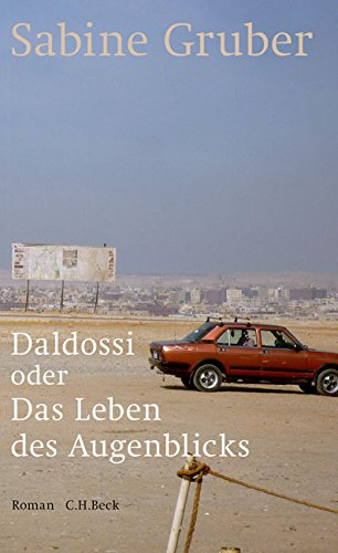 Daldossi oder Das Leben des Augenblicks: Roman